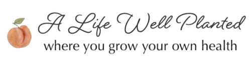 A Life Well Planted